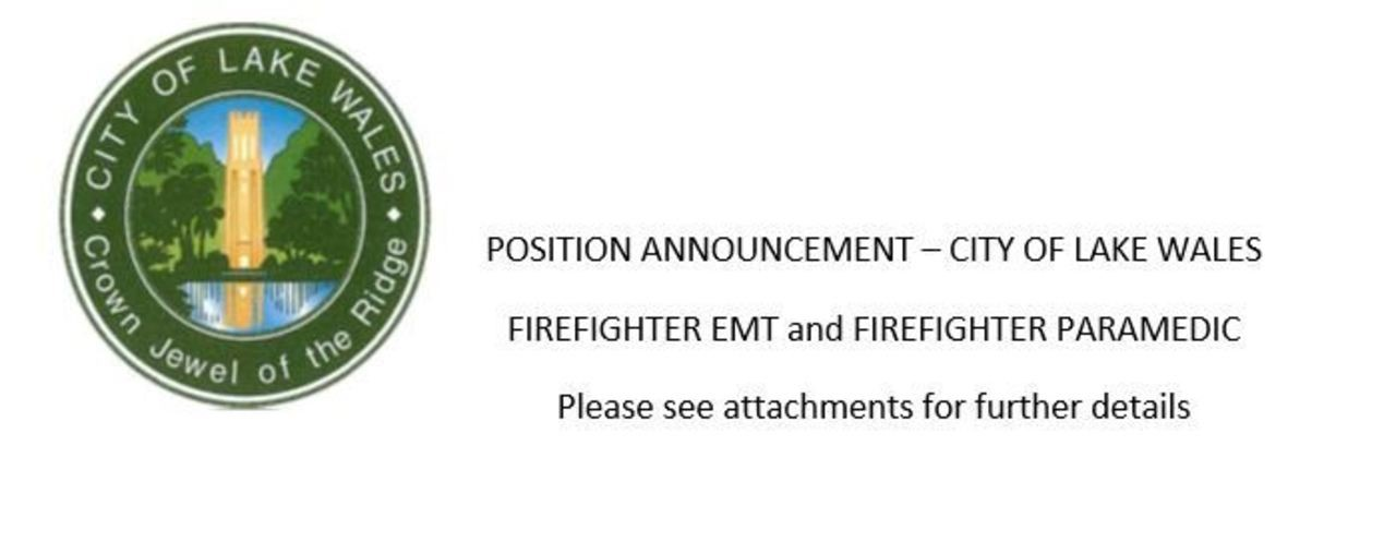 City of lake Wales Hiring FF/EMT & FF/Paramedic